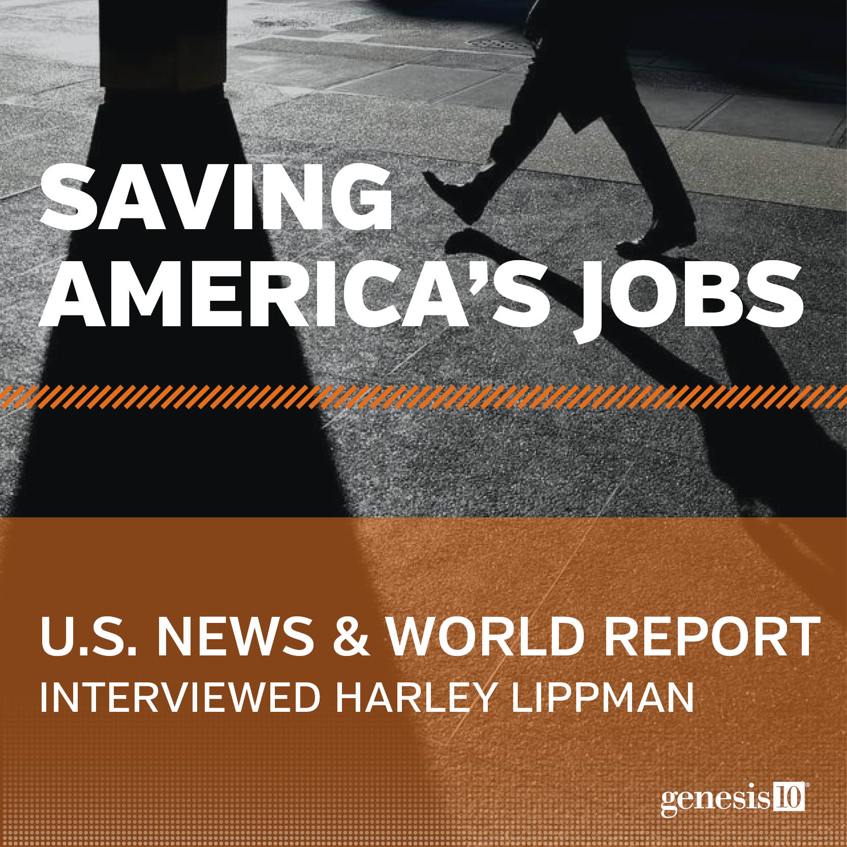 Saving America's Jobs - U.S. News & World Report, Interviewed Harley Lippman