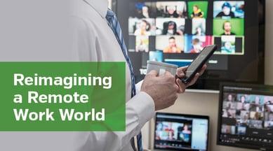 Reimagining a Remote Work World-blog