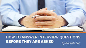 Blog_How to Answer Interview Questions Before They Are Asked (1)