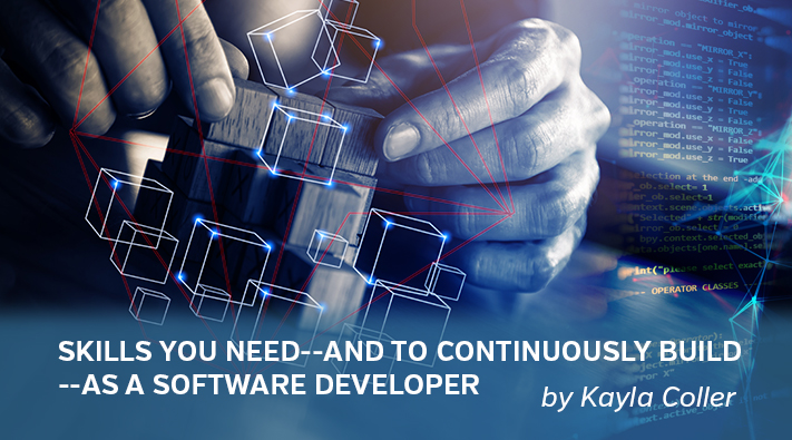 Skills You Need--and to Continuously Build--as a Software Developer