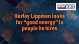 """Harley Lippman looks for """"good energy"""" in people he hires"""