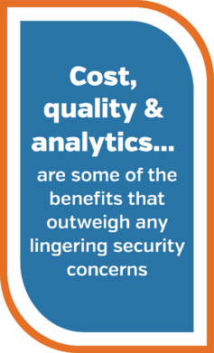 Benefits - Cost, quality and analytics...
