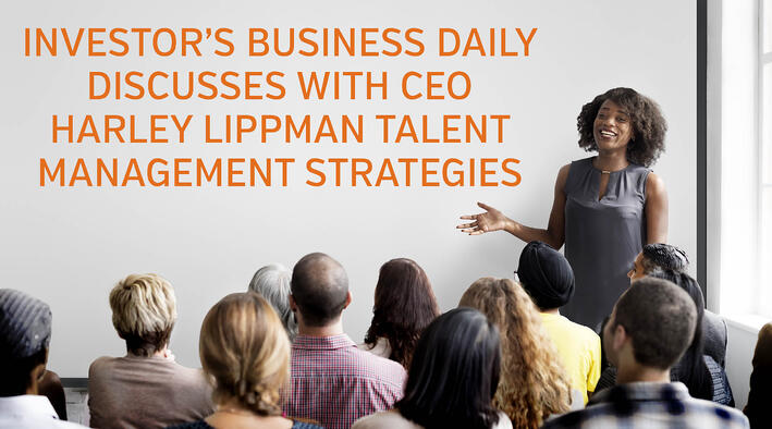 CEO Harley Lippman Discusses Talent Management Strategies with Investor's Business Daily.jpg