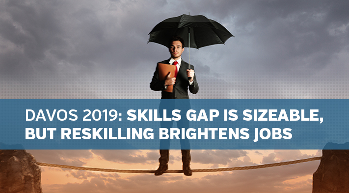 Davos 2019, Skills Gap is Sizeable, but Reskilling Brightens Jobs Outlook