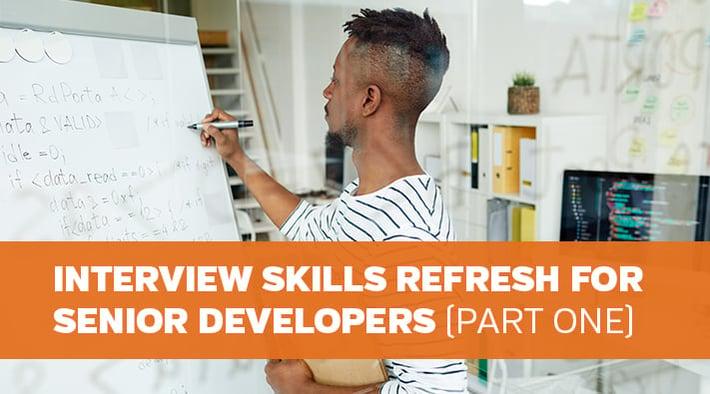 Interview Skills Refresh for Senior Developers, Part One