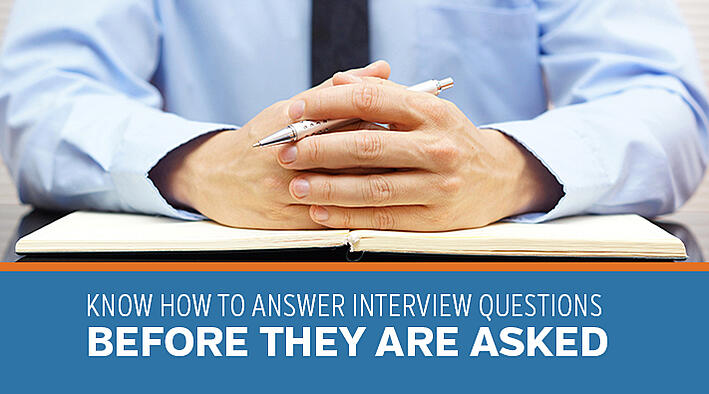 Know How To Answer Interview Questions BEFORE They Are Asked