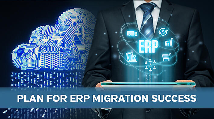 Plan For ERP Migration Success