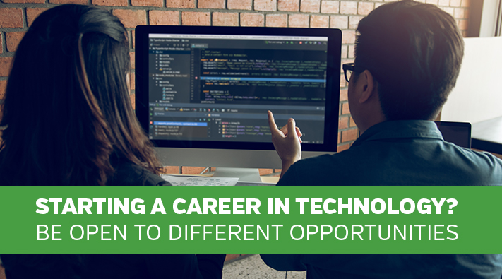 Starting a career in Technology, Be open to different opportunities