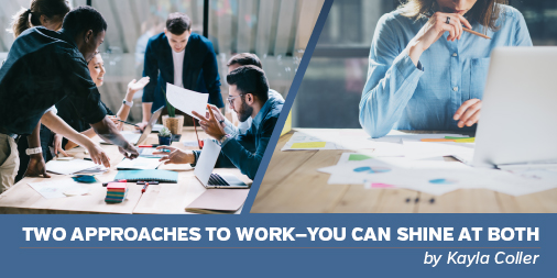 Two Approaches to Work - You Can Shine at Both