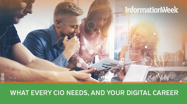 V2_What Every CIO Needs, and Your Digital Career