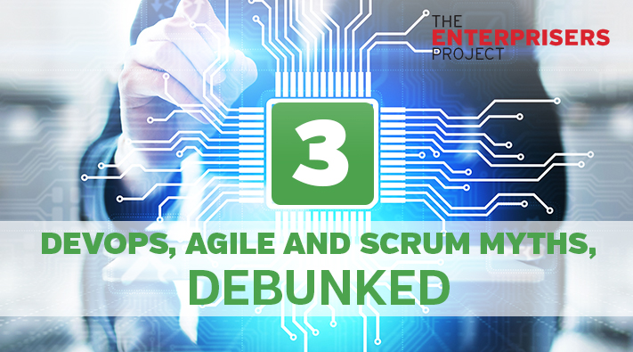 agile and scrum myths debunked