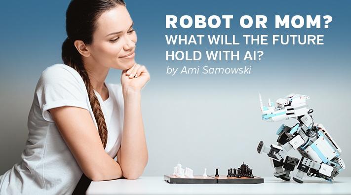 Robot or Mom Future Hold AI