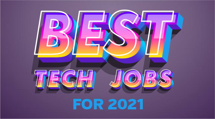 Best Tech Jobs for 2021