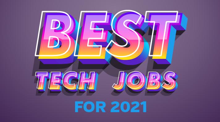 BEST TECH JOBS FOR 2021