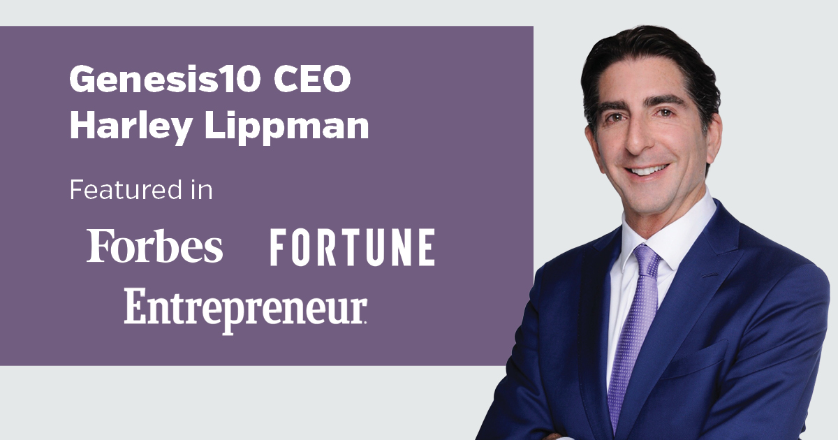 Genesis10 CEO Harley Lippman Featured in Forbes, Fortune and Entrepreneur