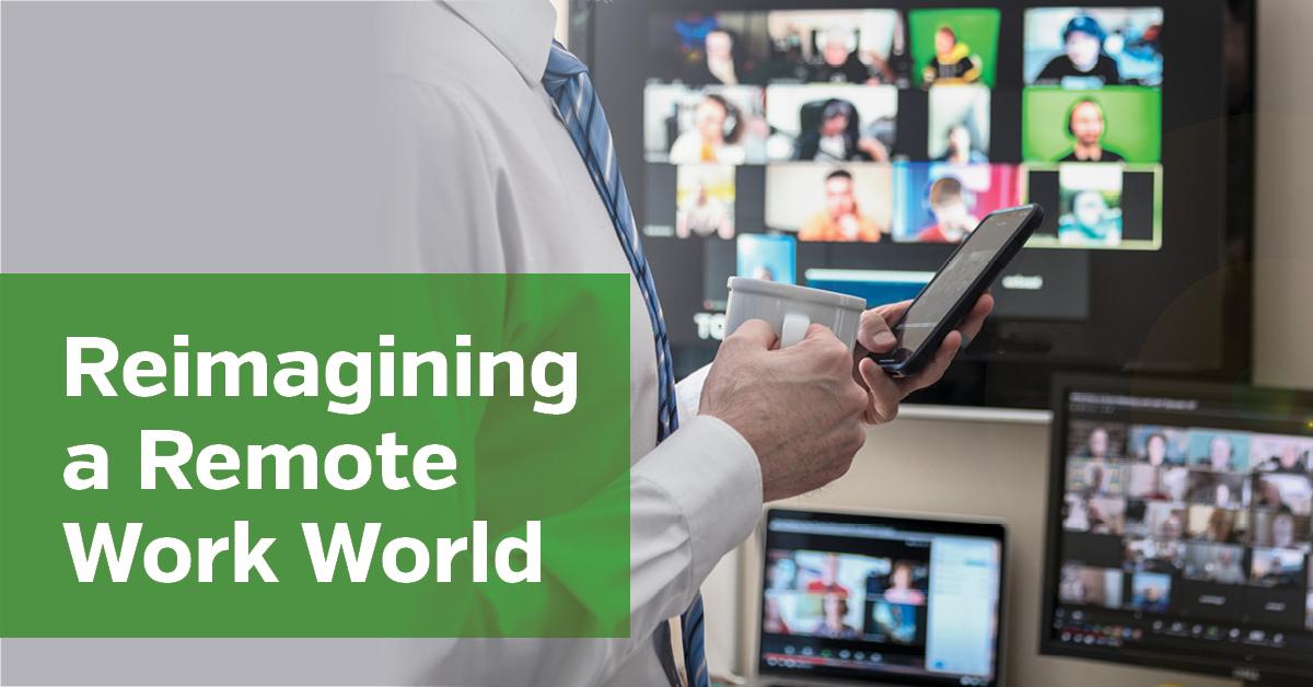 Reimagining A Remote Work World