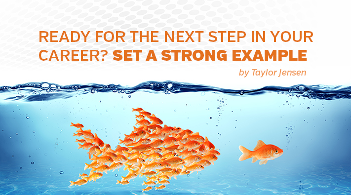 Ready for the Next Step in Your Career? Set a Strong Example