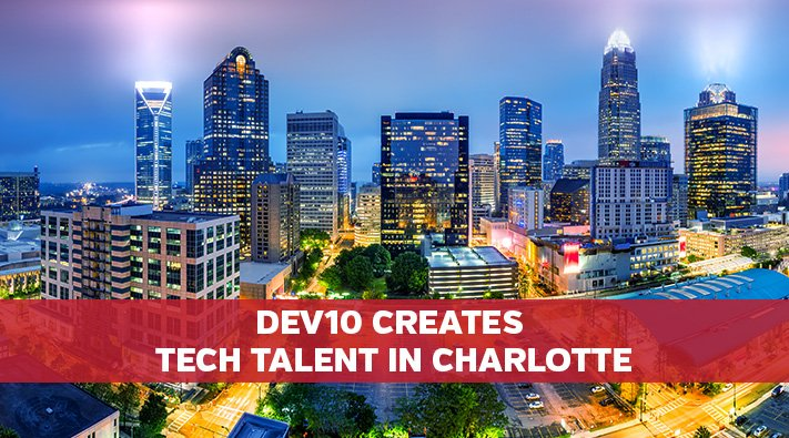 Dev10 Creates Tech Talent in Charlotte, NC