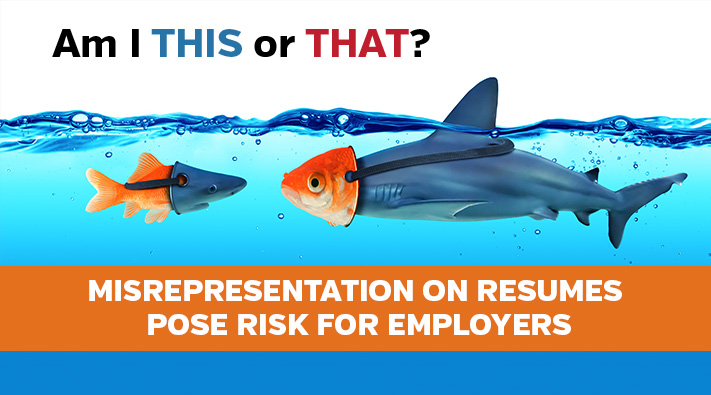 Misrepresentation on Resumes Poses Risks for Employers