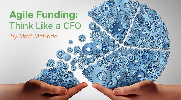 Agile Funding Think Like a CFO