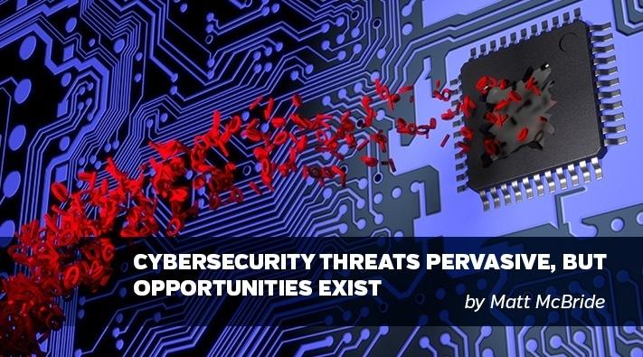 Cybersecurity Threats Pervasive, Yet Opportunities Prevail
