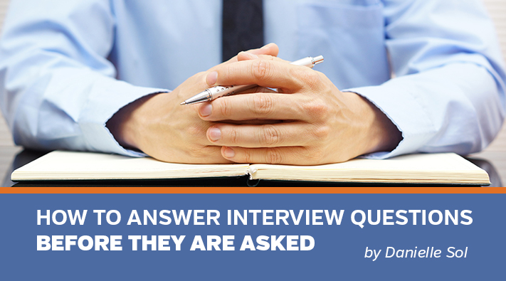 How to Answer Interview Questions Before They Are Asked