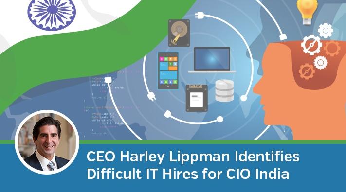 Genesis10 CEO Harley Lippman Identifies Difficult IT Hires for CIO India