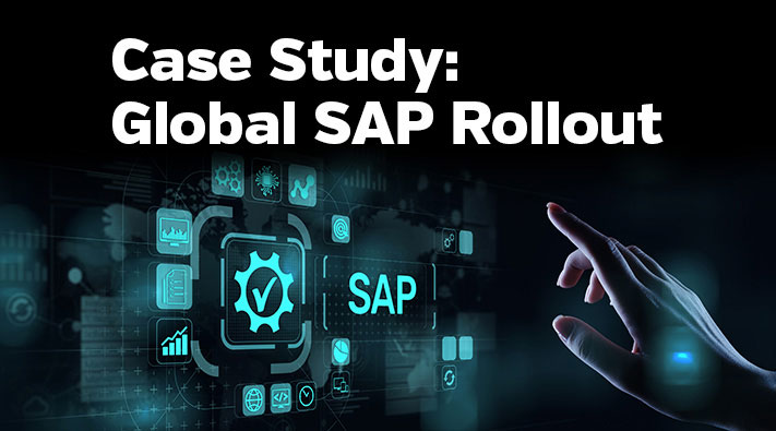 Case Study - Global SAP Rollout