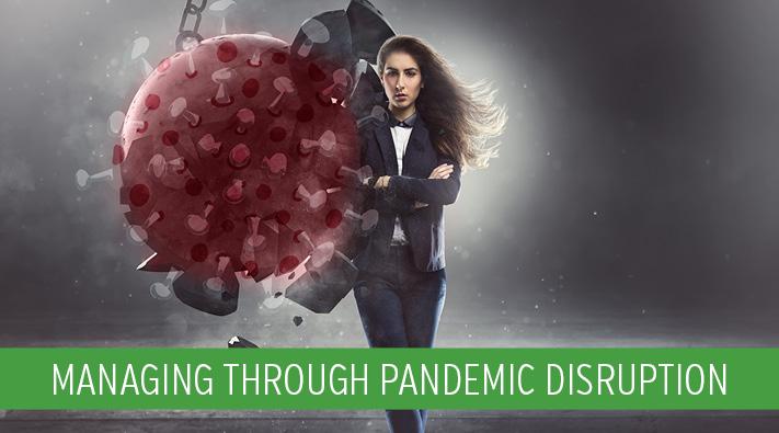 Manage through Pandemic Disruption