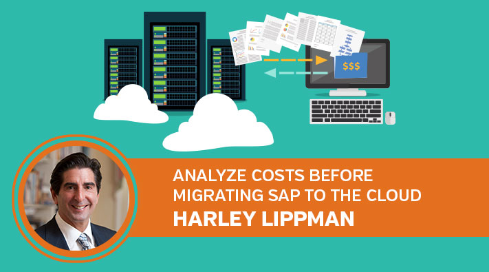 Analyze Costs before Migrating SAP to the Cloud, Harley Lippman
