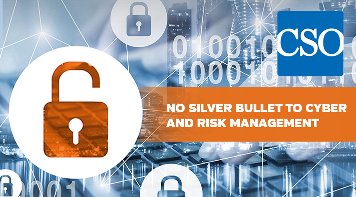 No silver bullet to cyber and risk management