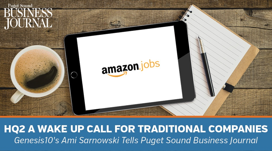 HQ2 A Wake Up Call for Traditional Companies, Genesis10's Ami Sarnowski Tells Puget Sound Business Journal