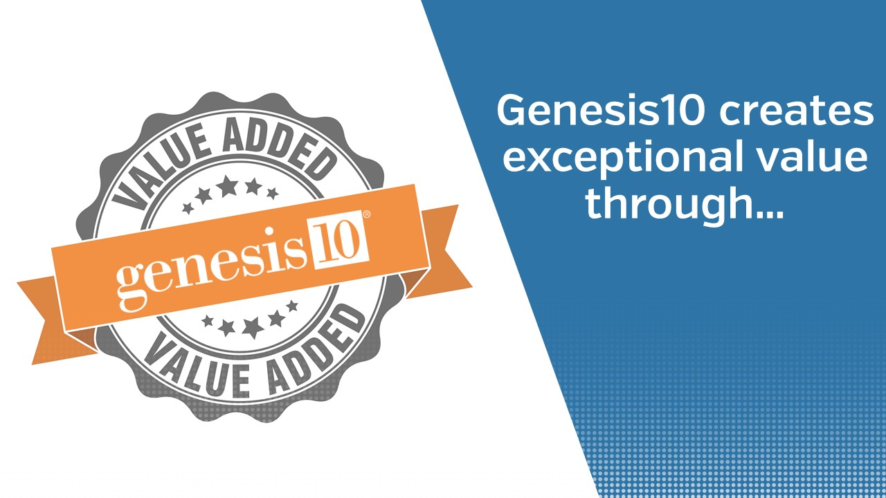 Genesis10 creates exceptional value through…